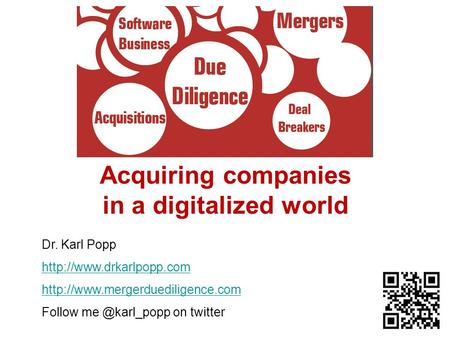 © Dr. Karl Popp Acquiring companies in a digitalized world Dr. Karl Popp   Follow