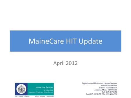 MaineCare HIT Update April 2012. Total Incentive Payments Pending or Paid from October 1, 2011 – March 31, 2012 Provider TypeNumber of Applications Total.