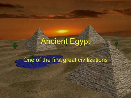 One of the first great civilizations