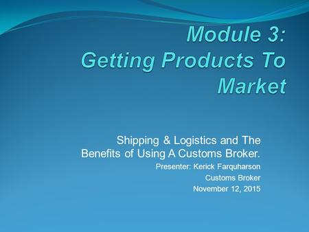 Module 3: Getting Products To Market