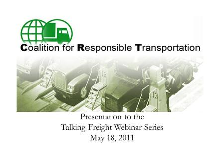 Presentation to the Talking Freight Webinar Series May 18, 2011.