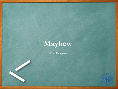 Mayhew W.S. Maugham. Writer Plot Character Review.