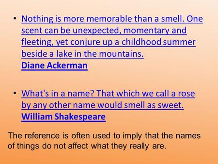 Nothing is more memorable than a smell. One scent can be unexpected, momentary and fleeting, yet conjure up a childhood summer beside a lake in the mountains.