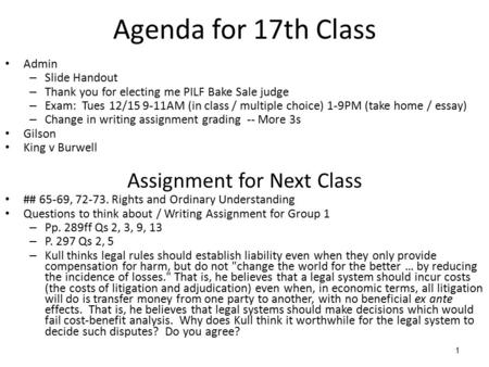1 Agenda for 17th Class Admin – Slide Handout – Thank you for electing me PILF Bake Sale judge – Exam: Tues 12/15 9-11AM (in class / multiple choice) 1-9PM.