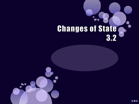 Changes of State 3.2.