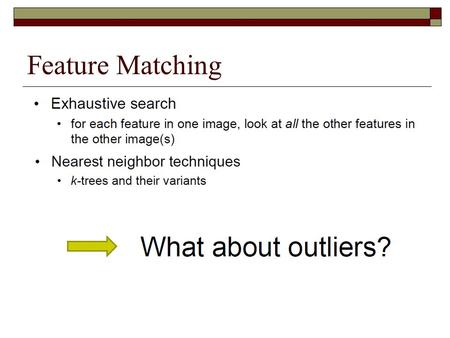 Feature Matching. Feature Space Outlier Rejection.