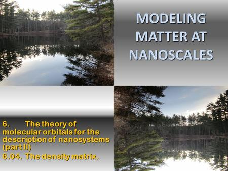 MODELING MATTER AT NANOSCALES 6.The theory of molecular orbitals for the description of nanosystems (part II) 6.04. The density matrix.