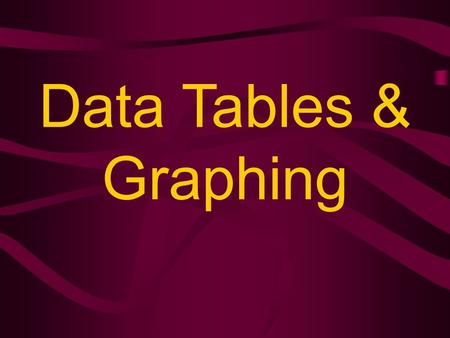 Data Tables & Graphing. What is a data table? A data table is an organized arrangement of information in labeled rows & columns. Column 1 Column 2 Row.