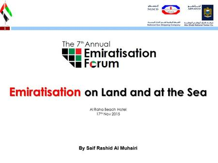 1 Emiratisation on Land and at the Sea Al Raha Beach Hotel 17 th Nov 2015 By Saif Rashid Al Muhairi.