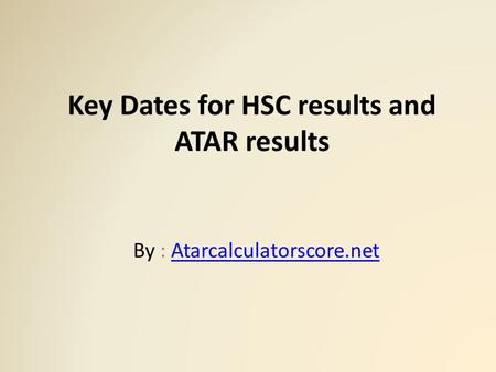 Key Dates for HSC results and ATAR results By : Atarcalculatorscore.netAtarcalculatorscore.net.