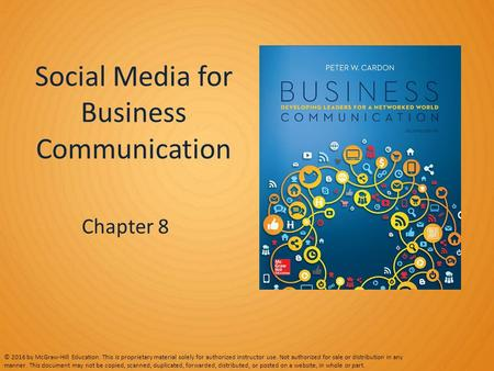 Social Media for Business Communication Chapter 8 © 2016 by McGraw-Hill Education. This is proprietary material solely for authorized instructor use. Not.