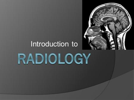 Introduction to. RADIATION  Potentially harmful ray used for diagnostic or therapeutic purposes.