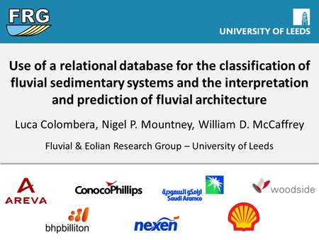 Use of a relational database for the classification of fluvial sedimentary systems and the interpretation and prediction of fluvial architecture Luca Colombera,