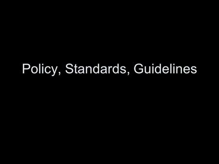 Policy, Standards, Guidelines. NSF draft Article for FATC supplement The awardee is responsible for all information technology (IT) systems security and.