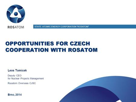 OPPORTUNITIES FOR CZECH COOPERATION WITH ROSATOM