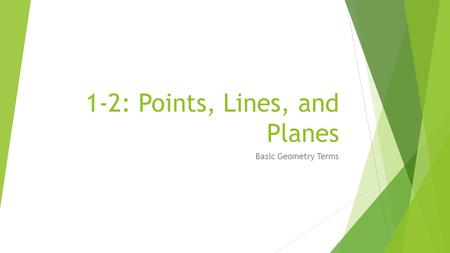 1-2: Points, Lines, and Planes