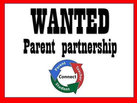 WANTED Parent partnership.