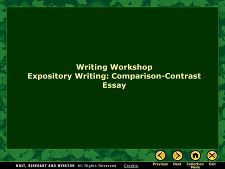 Writing Workshop Expository Writing: Comparison-Contrast Essay.
