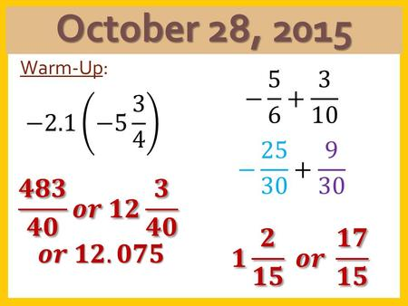 October 28, 2015 Warm-Up: Homework Block 3 Review Worksheet.