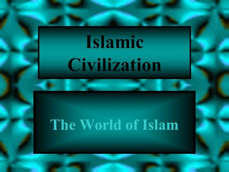 Islamic Civilization The World of Islam Umayyad Dynasty In 717, Muslims attacked Constantinople, but their navy was defeated by Byzantines Internal struggles.