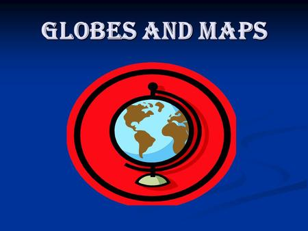 Globes and maps. Latitude – Imaginary lines on a map or a globe running from east to west across the world, but measuring north to south, also called.