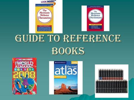 Guide to Reference Books. How do you know which reference book to use?  I need information but I'm not sure where to start!  Help!!