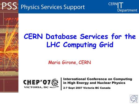 CERN Database Services for the LHC Computing Grid Maria Girone, CERN.