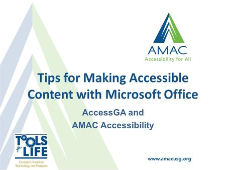 Tips for Making Accessible Content with Microsoft Office AccessGA and AMAC Accessibility.