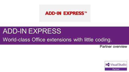 ADD-IN EXPRESS World-class Office extensions with little coding.
