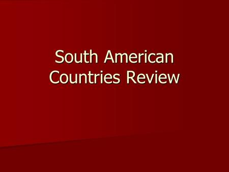 South American Countries Review