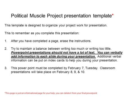 This template is designed to organize your project work for presentation. This to remember as you complete this presentation: 1.After you have completed.