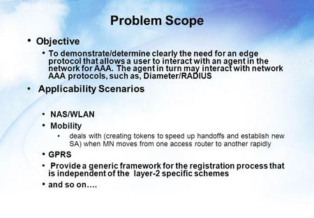 Problem Scope Objective To demonstrate/determine clearly the need for an edge protocol that allows a user to interact with an agent in the network for.