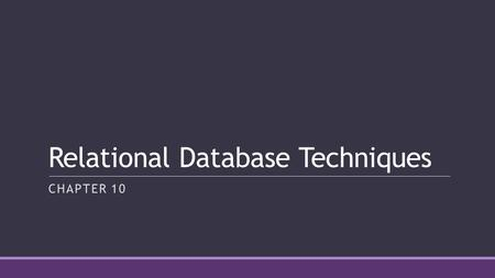 Relational Database Techniques CHAPTER 10. Developing A Database Schema A database schema is a description of the data and the organization of the data.