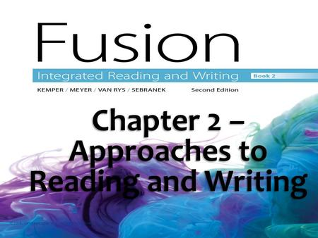 Chapter 2 – Approaches to Reading and Writing © 2016. Cengage Learning. All rights reserved.