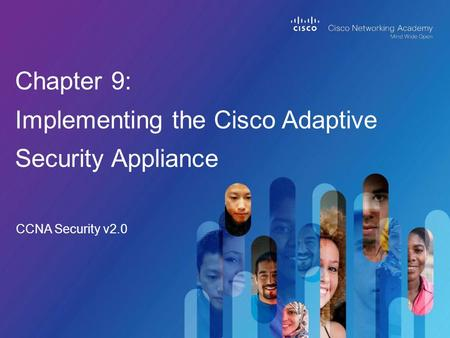 Chapter 9: Implementing the Cisco Adaptive Security Appliance