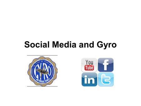Social Media and Gyro. The Evolution of (Long Distance) Communications.