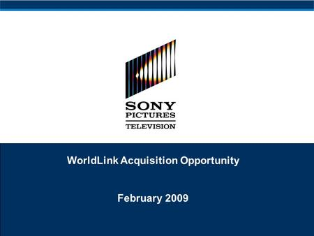 WorldLink Acquisition Opportunity February 2009. 1 To Do Update for Q4 actuals General fleshing out / cleaning up of the deck with story line input from.