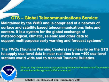 Satellite Direct Readout Conference, April 2011 GTS – Global Telecommunications Service: *Source:
