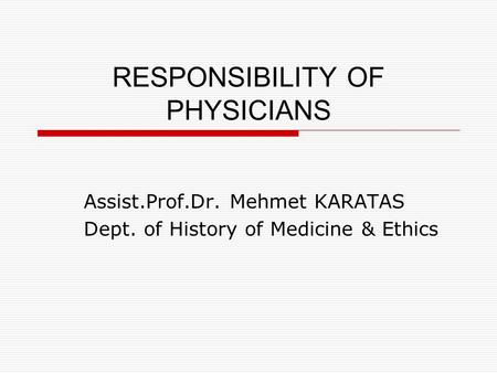 RESPONSIBILITY OF PHYSICIANS