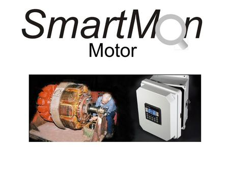 Motor. What Does it Do? Monitors three phase motors for a number of current, temperature, estimated power and timing parameters. Provides motor protection.