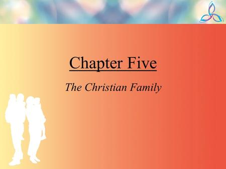 Chapter Five The Christian Family. Adjusting to Married Life The grace of the sacrament of matrimony is the promise that Christ will remain present in.