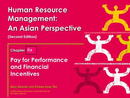 © 2009 Pearson Education South Asia Pte Ltd. All rights reserved. Gary Dessler and Chwee Huat Tan Chapter 12 Human Resource Management: An Asian Perspective.
