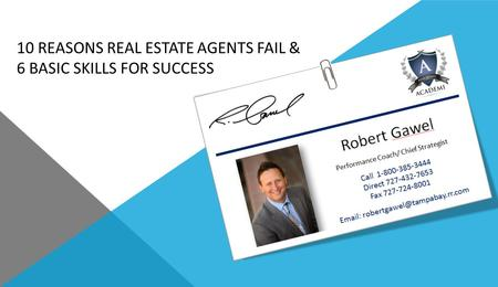 10 REASONS REAL ESTATE AGENTS FAIL & 6 BASIC SKILLS FOR SUCCESS.