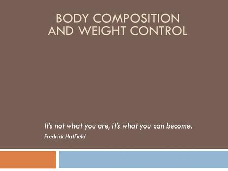 Body Composition and Weight Control