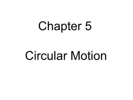 Chapter 5 Circular Motion. MFMcGraw-PHY 1401Ch5b-Circular Motion-Revised 6/21/2010 2 Circular Motion Uniform Circular Motion Radial Acceleration Banked.