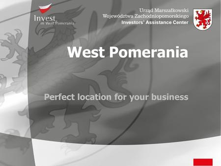 West Pomerania Perfect location for your business Investors' Assistance Center.