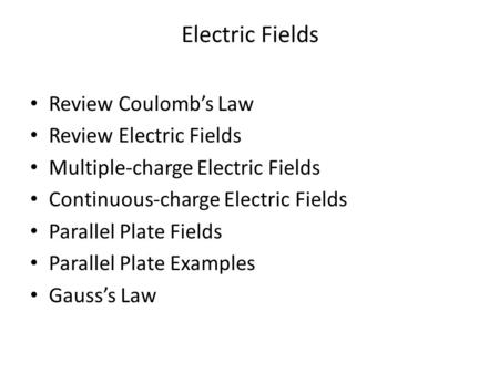 Electric Fields Review Coulomb's Law Review Electric Fields