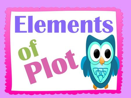 Elements of Plot. Plot Diagram.