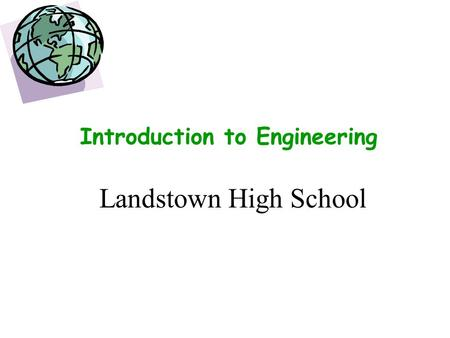 Introduction to Engineering Landstown High School.