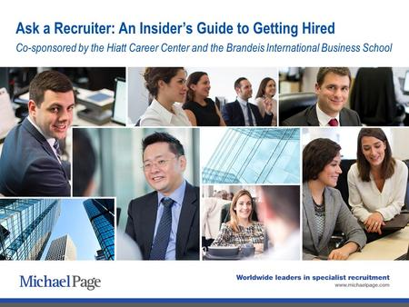 Ask a Recruiter: An Insider's Guide to Getting Hired Co-sponsored by the Hiatt Career Center and the Brandeis International Business School.